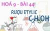 Rượu Etylic C2H6O tính chất hoá học, công thức cấu tạo rượu Etylic và bài tập - hoá 9 bài 44